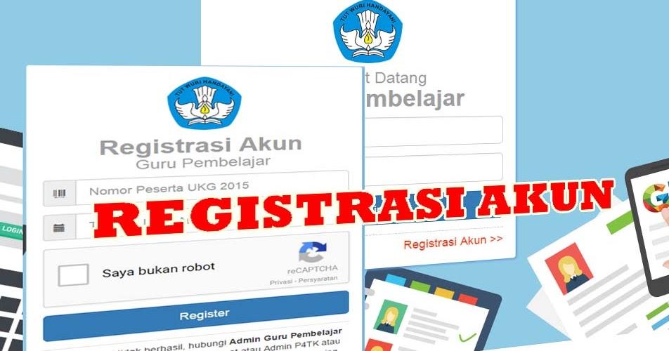 Cara Buat Akun Registrasi Guru Pembelajar Secara Mudah Dan Cepat Kurikulum 2013 Revisi