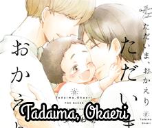 Tadaima, Okaeri