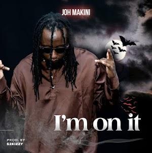 Download Audio | Joh Makini - I'm on It