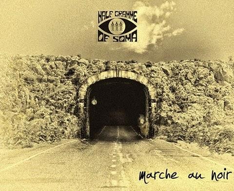 Marche au Noir (HALF Gramme of SOMA)
