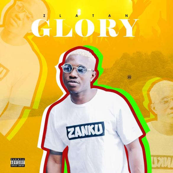 [Music] Zlatan Ibile – Glory | MP3 DOWNLOAD