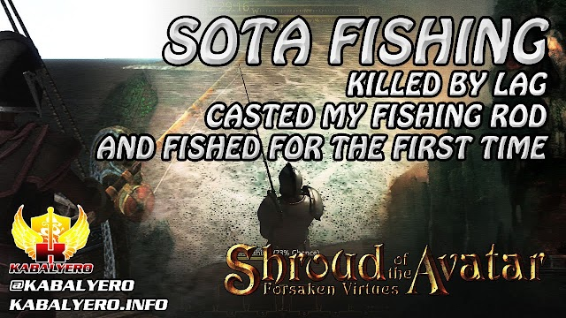 SOTA Fishing ★ Killed By LAG & Fished For The First Time ★ Shroud of the Avatar Gameplay 2016