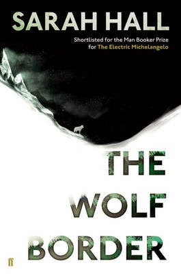 The Wolf Border Sarah Hall