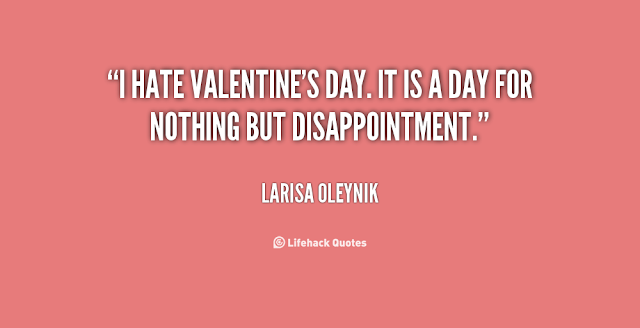 I Hate Valentines Day Quotes, SMS Message, Wishes 2018 | Happy ...