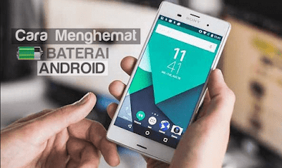 Tips Menghemat Batre Hp Android