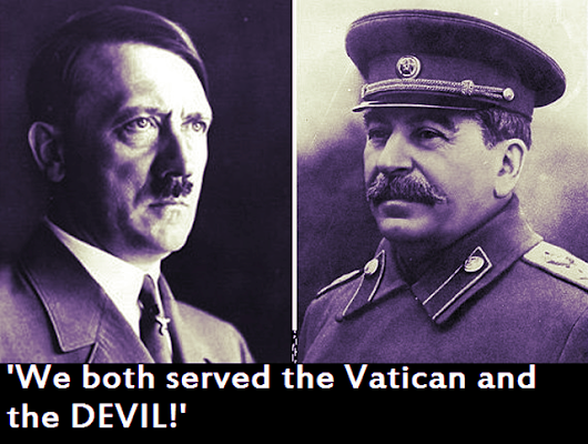 Joseph 'Stalin' the JESUIT PRIEST, was worse than Adolf Hitler!