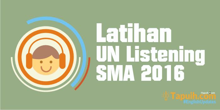 Latihan Soal Listening UN SMA 2016