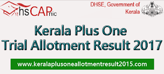 Kerala Plus One trial allotment result 2017, hscap seat allotment, dhse admission trial list, Kerala +1 trial allotment result, ekajalakam plus one seat allotment, hscap.gov.in trial allotment 2017,