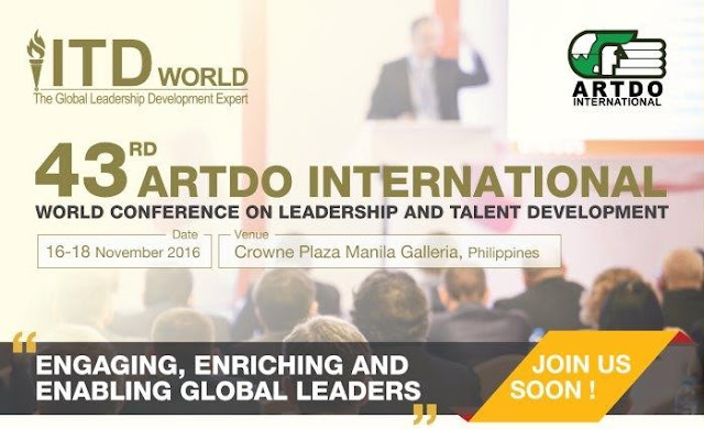 FTW! Blog, www.zhequia.com, #zhequiaDOTcom, #FTWblog, #ARTDO2016, #pressRelease, 43rd ARTDO International World Conference on Leadership and Talent Development, #ITDWorld, #43rdARTDOIntl, #ITDWorld, #November16to182016, Engaging, Enriching ad Enabling Global Leaders, Crowne Plaza Manila Galleria, Philippines