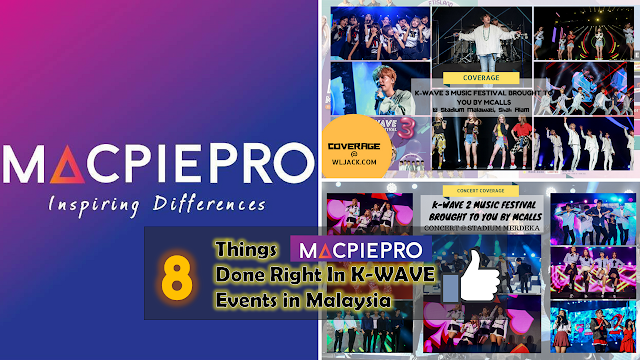 [KPOP] 8 things MacpiePro Done Right In K-WAVE Events in Malaysia
