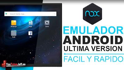 El Mejor Emulador de Android para PC - Descargar NoxPlayer Ultima Versión