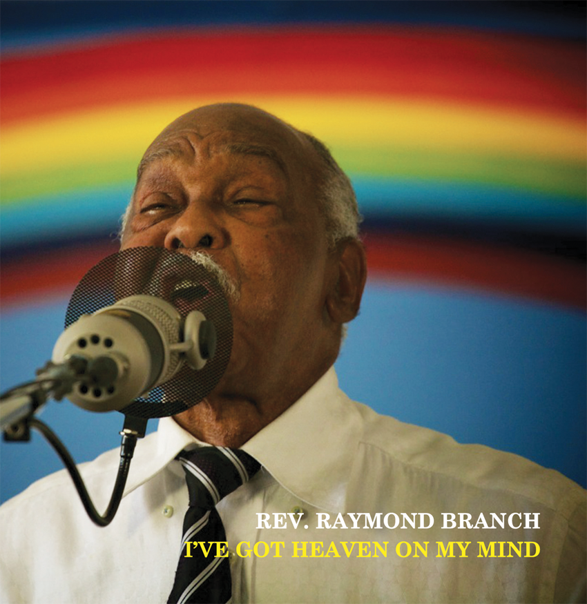 I'VE GOT HEAVEN ON MY MIND / Rev. Raymond Branch