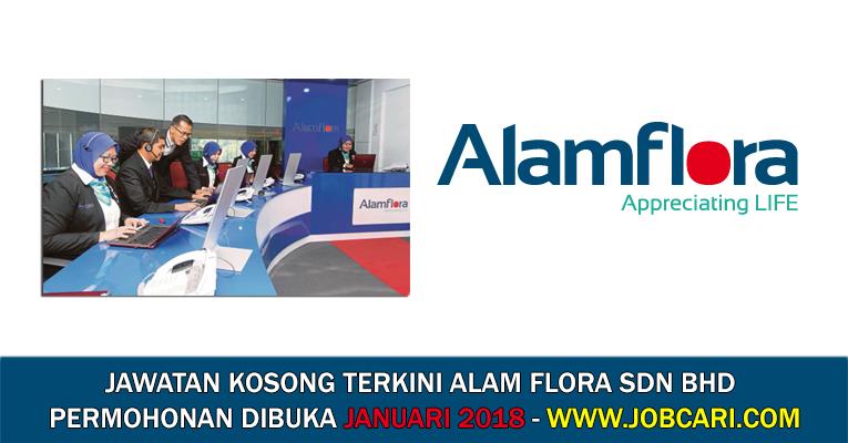 Jawatan Kosong di Alam Flora Sdn Bhd 2018