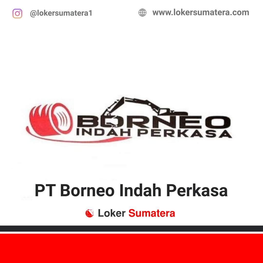 Lowongan Kerja Pekanbaru: PT Borneo Indah Perkasa Agustus 2020