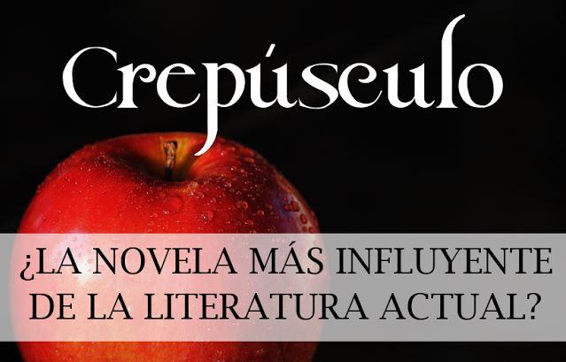 Crepúsculo: ¿La novela más influyente de la literatura actual?