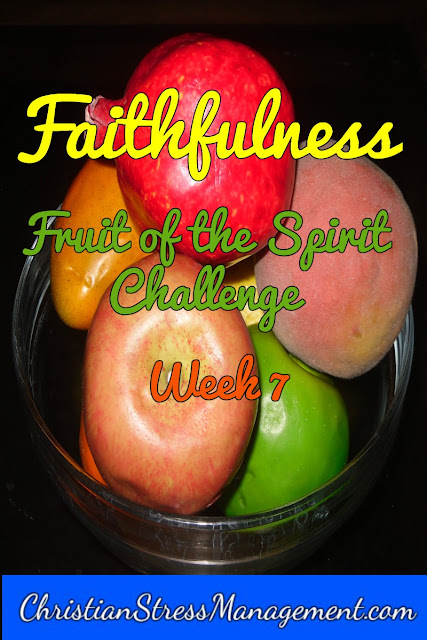 Faithfulness Week Fruit of the Spirit Challenge