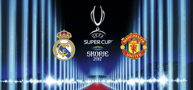 Manchester United vs Real Madrid - Piala Super Eropa 2017
