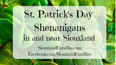"in background, macro shot of clovers. in foreground, the words ""St. Patrick's Day shenanigans in and near Siouxland"" and the URL SiouxlandFamilies.com"