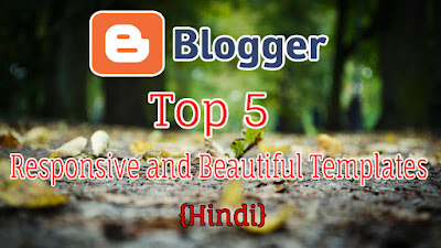 Blogger Blog ke Liye Top 5 Responsive aur Mobile Friendly Templates