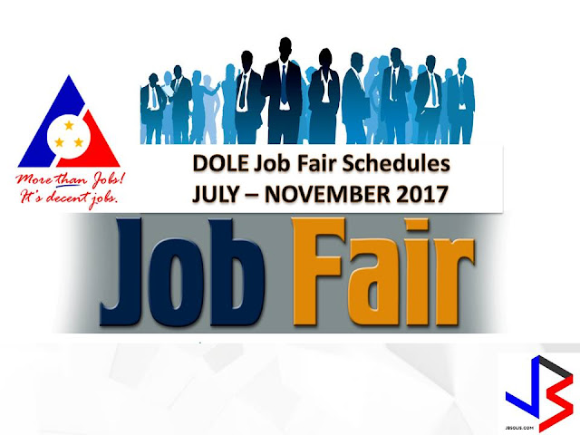 Here is the schedule of job fair from Department of Labor and Employment (DOLE) to be held in different regions nationwide starting this July to November 2017.  Job Fair will be opened to those who want to work here in the Philippines and abroad or overseas.  DOLE reminds the job seekers to be ready with the basic requirements for the application, such as resume or curriculum vitae (bring extra copies for multiple job applications); 2 x 2 ID pictures; certificate of employment for those formerly employed; diploma and/or transcript of records; and authenticated birth certificate.