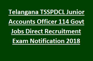 Telangana TSSPDCL Junior Accounts Officer 114 Govt Jobs Direct Recruitment Exam Notification 2018