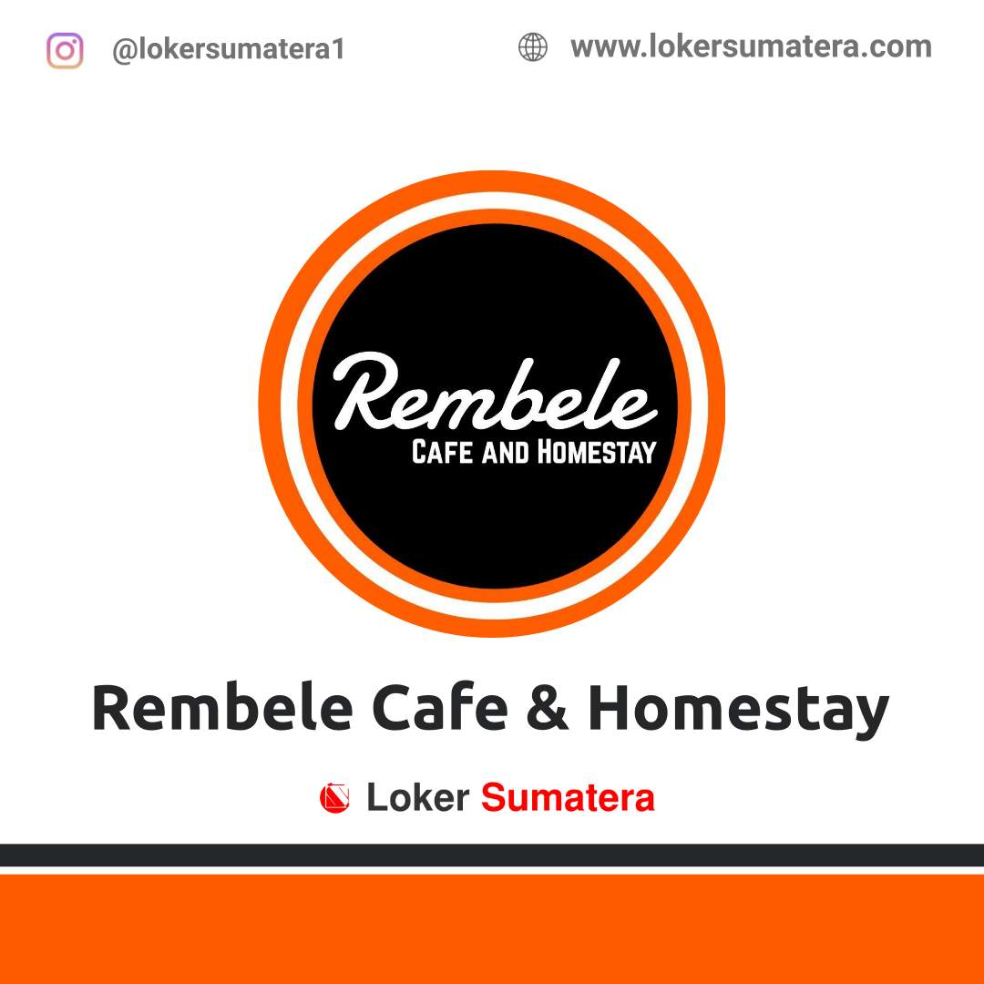 Lowongan Kerja Aceh: Rembele Cafe & Homestay Juli 2020