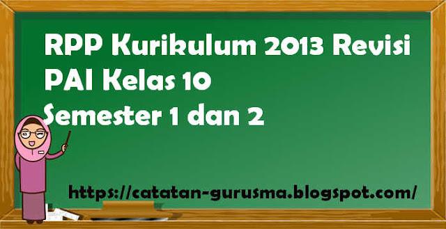 RPP Kurikulum 2013 Revisi PAI Kelas X Semester 1 dan 2