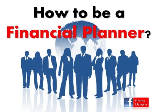 How To Become A Financial Advisor >> Finance Malaysia Blogspot How To Become A Financial Planner