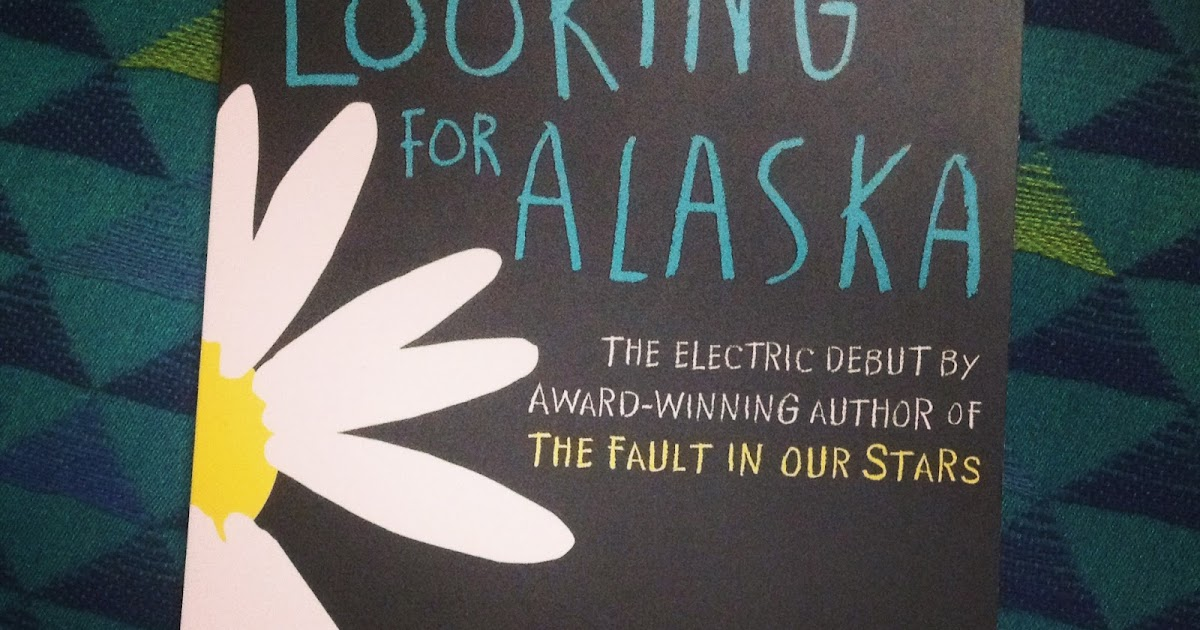 Looking For Alaska Summary: The Whimsy Bookworm: A Book Blog From India: Review