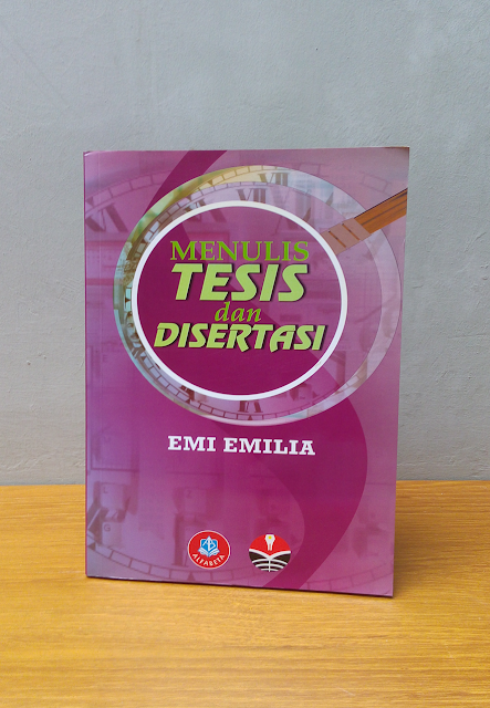 MENULIS TESIS DAN DISERTASI, Emi Emilia
