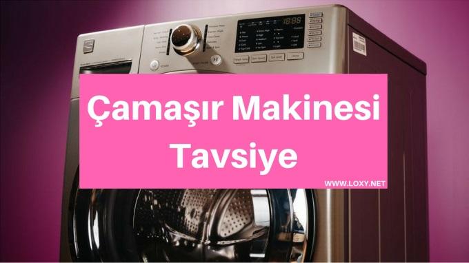 çamaşır makinesi tavsiye