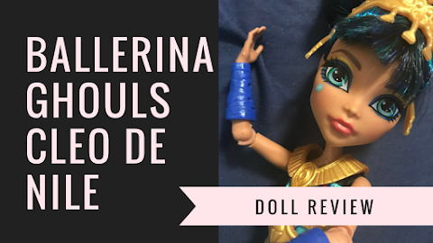 Ballerina Ghouls Cleo De Nile Doll Review
