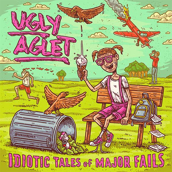 """Ugly Aglet stream new album """"Idiotic Tales Of Major Fails"""""""