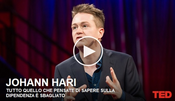 https://www.ted.com/talks/johann_hari_everything_you_think_you_know_about_addiction_is_wrong?language=it