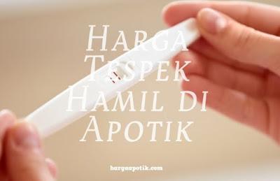 Update Harga Tespek Hamil di Apotik 2019