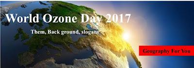 World Ozone Day 2017: Them, Back ground, slogans
