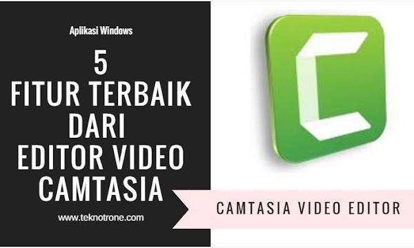 5 Fitur Unggulan Aplikasi Edit Video Camtasia Untuk YouTubers Pemula