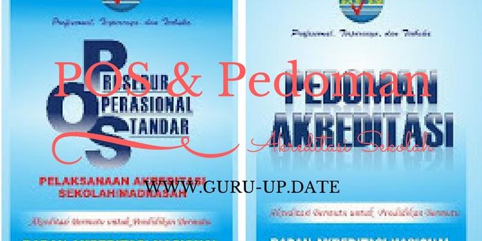 Pedoman dan POS Pelaksanaan Akreditasi Sekolah / Madrasah