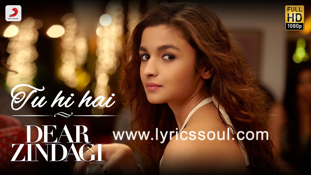 The Tu Hi Hai lyrics from 'Dear Zindagi', The song has been sung by Arijit Singh, , . featuring Alia Bhatt, Shah Rukh Khan, Kunal Kapoor, Aditya Roy Kapur. The music has been composed by Amit Trivedi, , . The lyrics of Tu Hi Hai has been penned by Kausar Munir,
