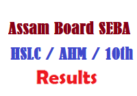 Assam Board SEBA HSLC AHM 10th Results