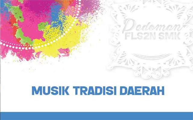 Pedoman FLS2N 2018 SMK - Musik Tradisi Daerah