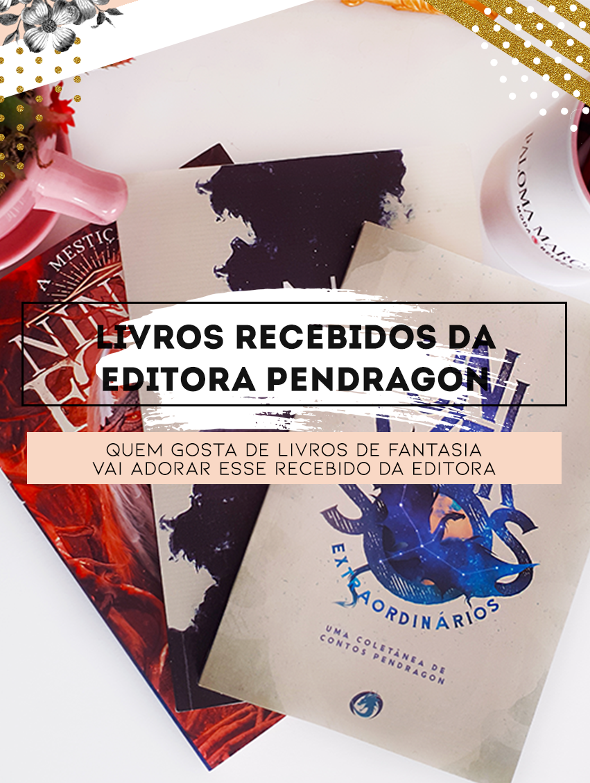 Livros recebidos da Editora Pendragon
