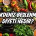 Akdeniz Beslenme Diyeti Nedir?
