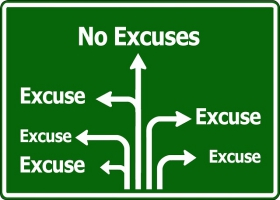 A board showing that the path of not make excuses is the best.