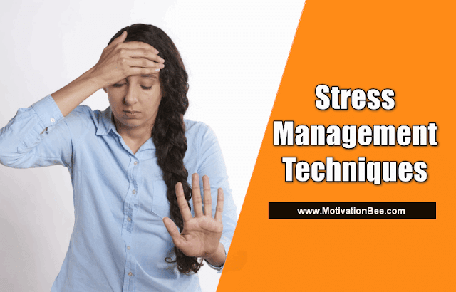 What are the Basic Stress Management Techniques and How to overcome?