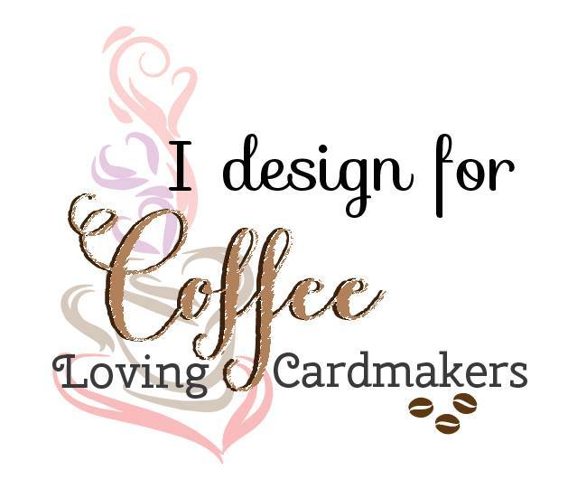 Coffee Loving Cardmaker's DT