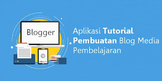 Download Aplikasi Tutorial Pembuatan Blog Media Pembelajaran Untuk Guru