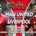 Prediksi Manchester United vs Liverpool, Minggu 24 Februari 2019 Pukul 21:05 WIB