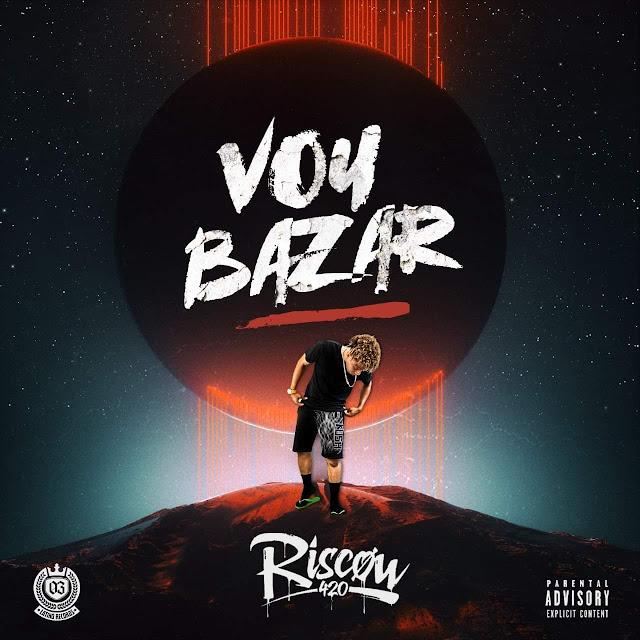 Downlaod Mp3 Riscow ft. Faya King - Vou Bazar (Rap)