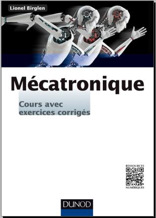 Livre : Mécatronique, Cours avec exercices corrigés - Lionel Birglen
